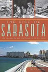 Rise of Sarasota, The: Ken Thompson and the Rebirth of Paradise