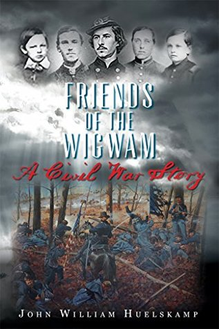Friends of the Wigwam by John William Huelskamp