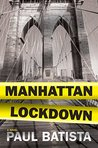 Manhattan Lockdown : A Novel