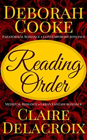 Reading Order for Deborah Cooke's Paranormal Romances and Contemporary Romances, and Claire Delacroix's Medieval Romances: 2017 Edition