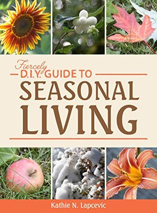 Fiercely DIY Guide to Seasonal Living