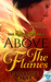 Above The Flames by Cassandra Fear