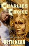 Charlie's Choice by Beth Kean