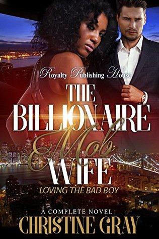 The Billionaire Mob Wife: Loving the Bad Boy