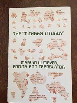 """The """"Mithras liturgy"""" (Graeco-Roman religion series)"""