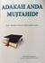 Adakah Anda Mujtahid? by Maulana Hussein Abdul Kadir Yusufi