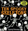 Ten Spooky Skeletons by Garry Parsons