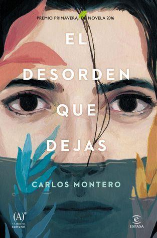 El desorden que dejas by Carlos Montero