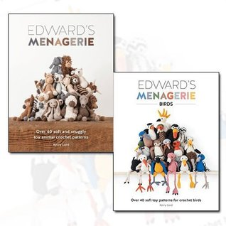 Kerry Lord Edward's Menagerie 2 Books Bundle Collection (Edward's Menagerie: Over 40 soft and snuggly toy animal crochet patterns, Edward's Menagerie: Birds)