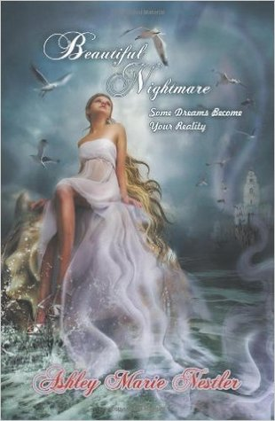 Beautiful Nightmare: Some Dreams Become Your Reality