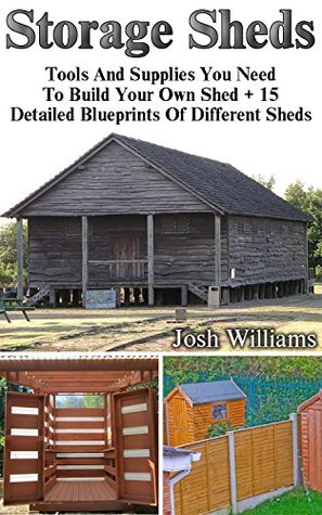 Etonnant Popular Off Grid Living Books. Storage Sheds: Tools And Supplies You Need  To Build Your Own Shed + 15 Detailed