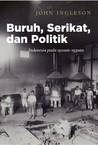 Buruh, Serikat dan Politik: Indonesia pada 1920an-1930an