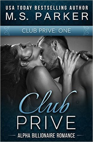 Club Privé Book I (Club Prive, #1) by M.S. Parker
