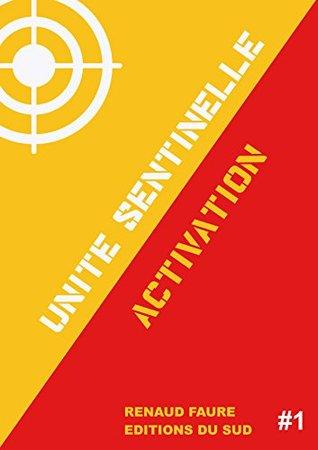 Unité Sentinelle: Activation