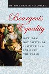 Bourgeois Equality by Deirdre N. McCloskey