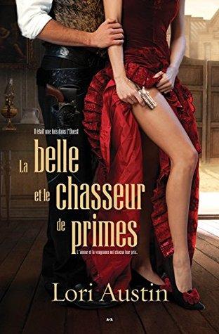 Ebook La belle et le chasseur de primes, tome 1 by Lori Austin DOC!