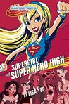 Supergirl at Super Hero High by Lisa Yee