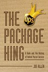 The Package King: A Rank and File History of United Parcel Service
