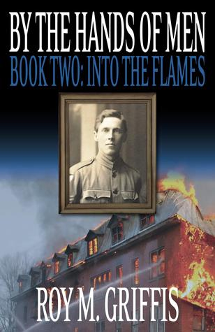 Into the Flames by Roy M. Griffis