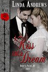 A Kiss and a Dream by Linda Andrews