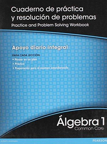 High School Math 2012 Spanish Common Core Version Algebra 1 Practice & Problem Solving Workbook Grade 8/9