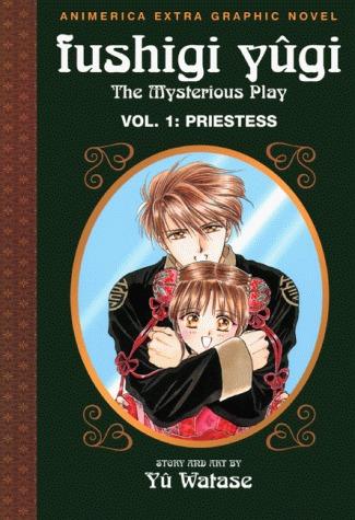 Fushigi Yûgi: The Mysterious Play, Vol. 1: Priestess