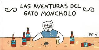 Las aventuras del Gato Moncholo (El Gato...