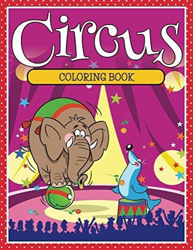 Circus Coloring Book: Coloring Books for Kids (Art Book Series)