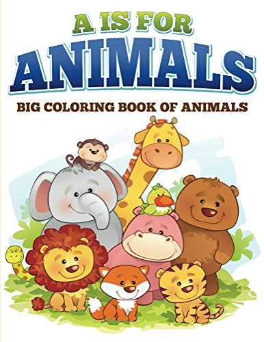 A is for Animals!: Coloring Books for Kids (Art Book Series)