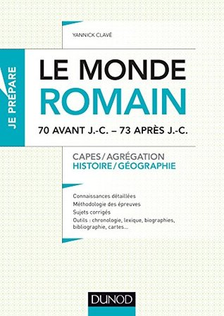 Le monde romain de 70 av. J.-C. à 73 apr. J.-C. : Capes, Agrégation