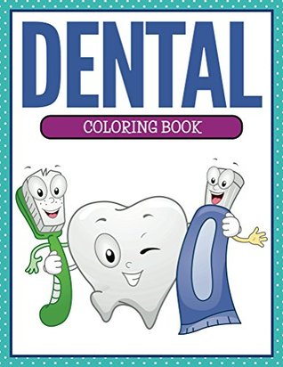 Dental Coloring Book: Coloring Books for Kids (Art Book Series)