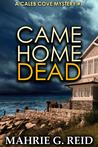 Came Home Dead: A Caleb Cove Mystery Book1