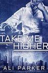 Take Me Higher (Castaletta Syndicate, #1)