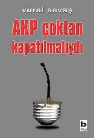 AKP Çoktan Kapatılmalıydı