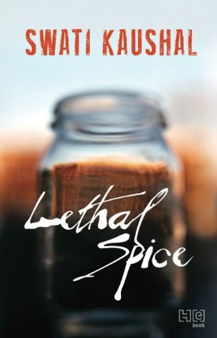 Ebook Lethal Spice by Swati Kaushal read!