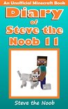 Diary of Steve the Noob 11 by Steve the Noob