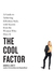 The Cool Factor: A Guide to Achieving Effortless Style, with Secrets from the Women Who Have It