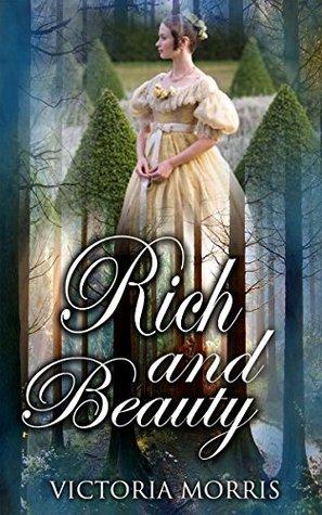 HISTORICAL ROMANCE: REGENCY ROMANCE: Rich and Beauty (Historical Regency Fiction Romance)