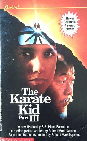 The Karate Kid Part III (Karate Kid Novels, #3)