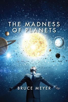 The Madness of Planets