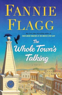 The Whole Towns Talking By Fannie Flagg