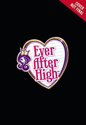 Ever After High Fall 2016 Entertainment Tie-In: The Junior Novel