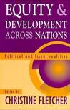 Equity and Development Across Nations: Political and Fiscal Realities