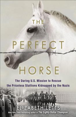 The perfect horse the daring us mission to rescue the priceless 28007894 fandeluxe