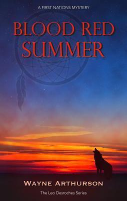 Blood Red Summer (Leo Desroches #3)