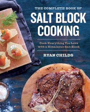 The complete book of salt block cooking cook everything you love 27040593 forumfinder Choice Image