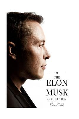 The Elon Musk Collection: The Biography of a Modern Day Renaissance Man & the Business & Life Lessons of a Modern Day Renaissance Man