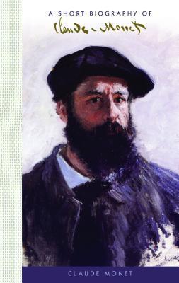 Claude Monet: A Short Biography