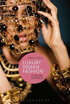 Luxury Indian Fashion: A Social Critique