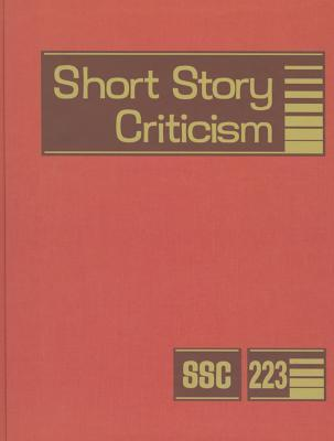 Short Story Criticism, Volume 223: Excerpts from Criticism of the Works of Short Fiction Writers